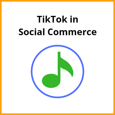 TikTok in Social Commerce