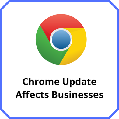 Chrome Update Affects Businesses