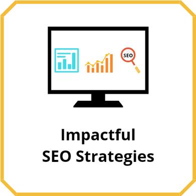 Impactful SEO Strategies