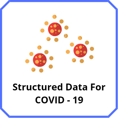 Structured Data for COVID - 19